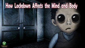 How Lockdown Affect the Mind and Body